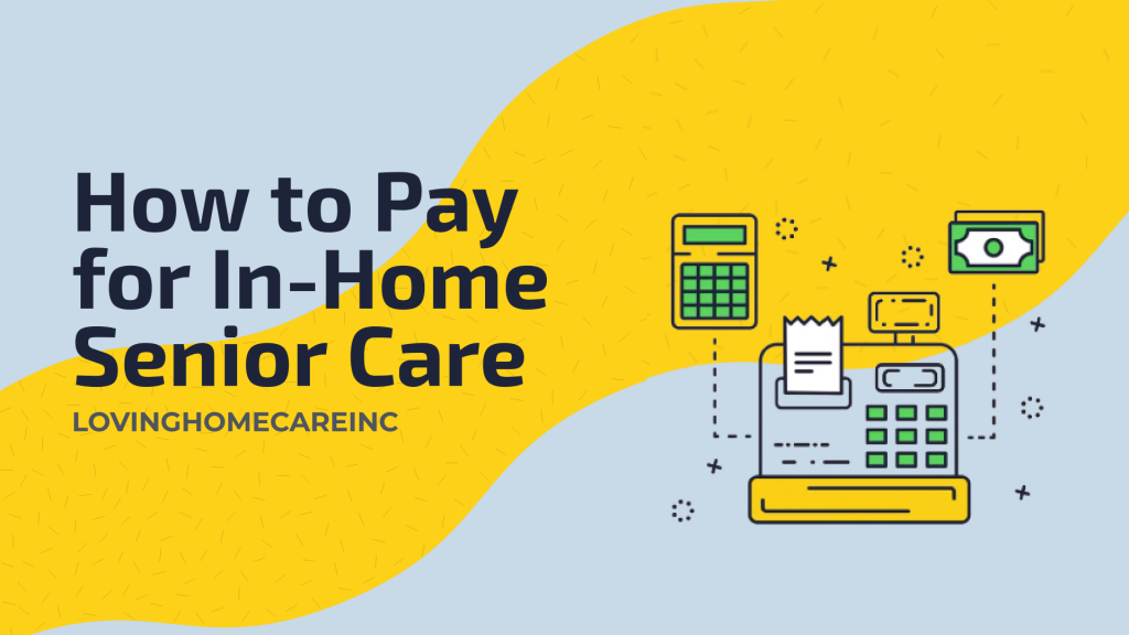 Pay for In-Home Senior Care
